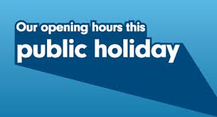HOLIDAY WEEKEND OPENING HOURS
